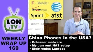Weekly Wrapup 169 - Using China Phones in the USA, My NAS Setup, CES 2018