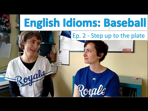 English Idioms - Baseball - Step up to the plate (Ep. 2)