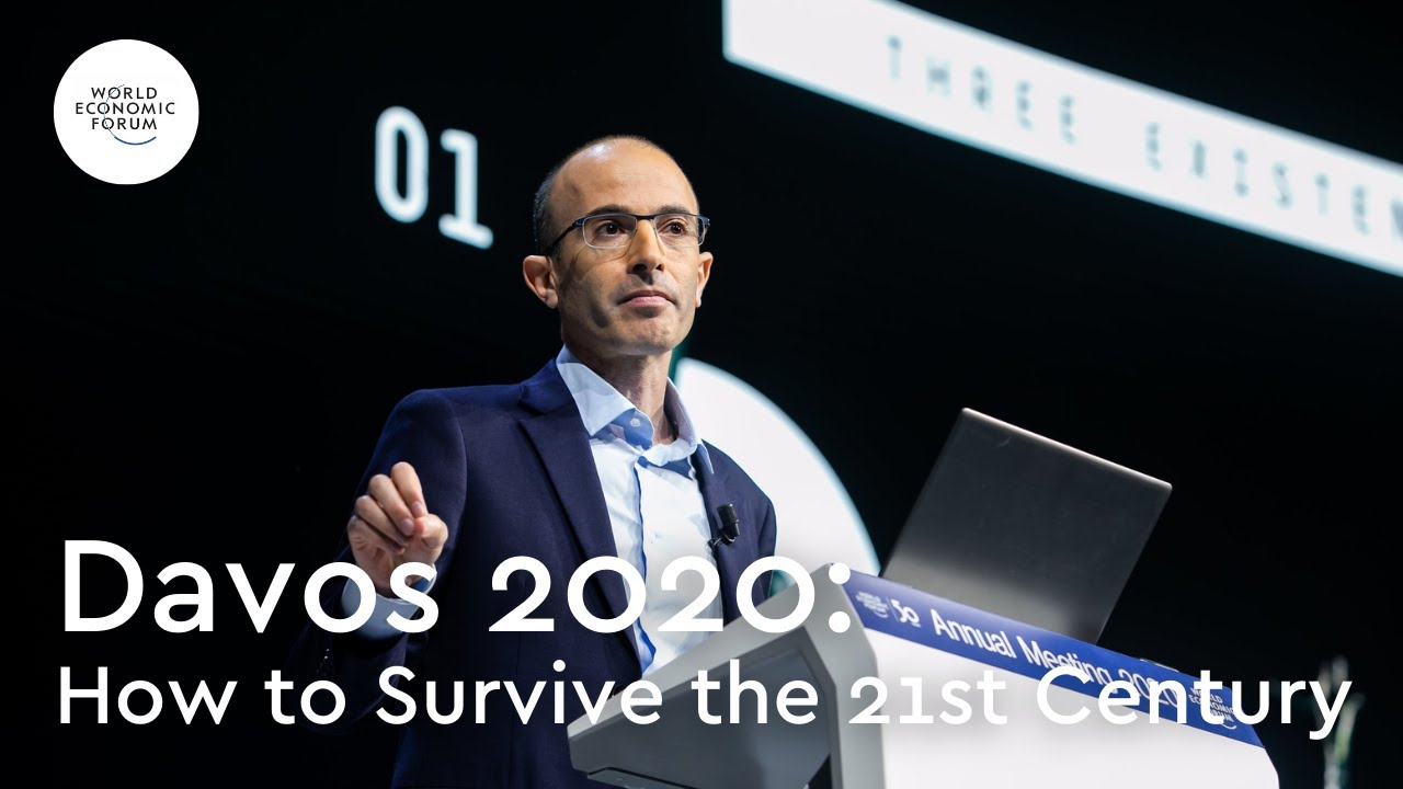Yuval Noah Harari: How to Survive the 21st Century- Davos 2020