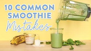 10 Common Smoothie Mistakes   What NOT to do!