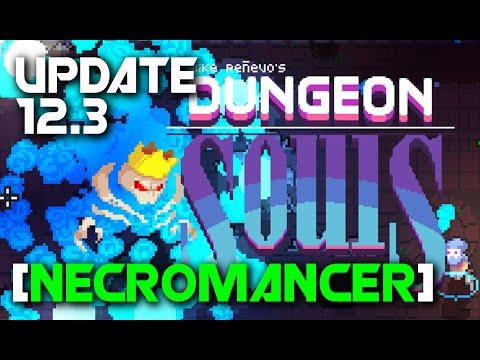 Dungeon Souls [Necromancer] Update 12.3