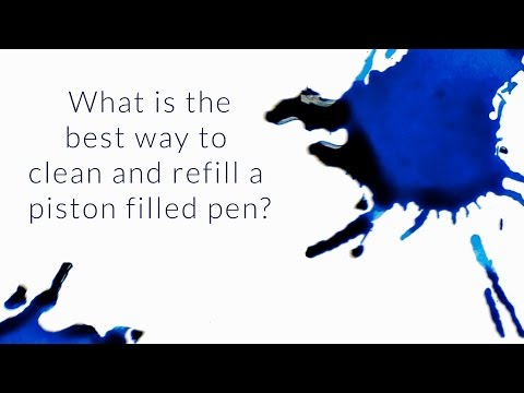 What Is The Best Way to Clean And Refill A Piston Filled Pen? - Q&A Slices
