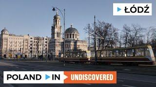ŁÓDŹ – Poland In UNDISCOVERED