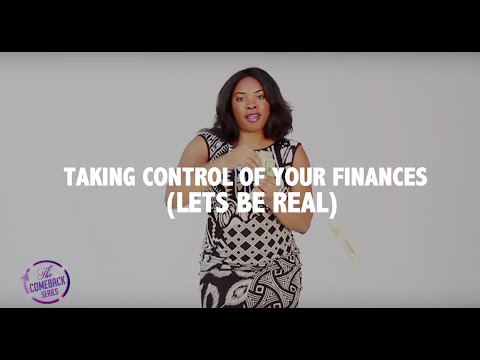 #LetsBeReal Taking Control of Your Finances is Grown Up