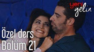 Download Yeni Gelin 21. Bölüm - Özel Ders Video