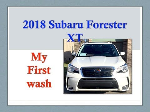 2018 Subaru Forester XT &  My First hand wash