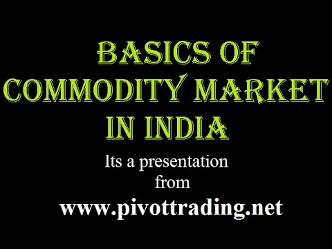 Basics of MCX Commodity Market in India (in Hindi)