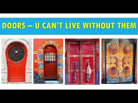 Doors  - you can't live without them - fine door examples