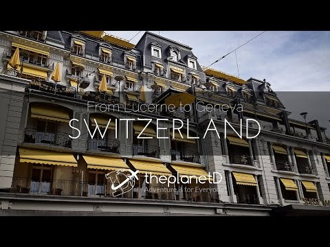 The Best of Switzerland from Lucerne to Geneva
