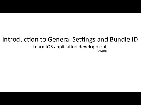 2 Introduction to General Settings and Bundle ID