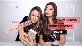 COMO EDITO AS MINHAS FOTOS Part. 1- Mariella Sarto feat. Natty Oliveira