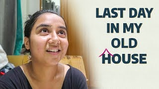 Last Day In My Old House | Real Talk Tuesday | MostlySane
