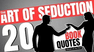 The Art of Seduction  ❥ 20 Book Quotes (Robert Greene)