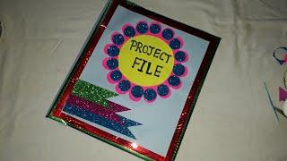Project File Cover Decoration Ideas Project File Design Project
