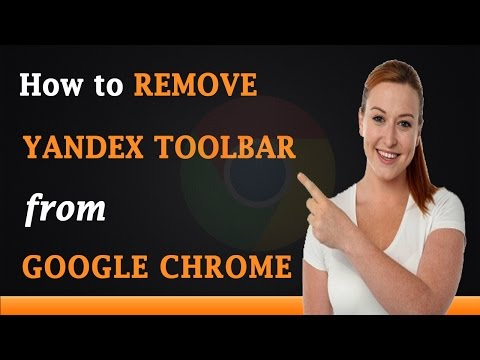 How to Remove Yandex Toolbar From Google Chrome