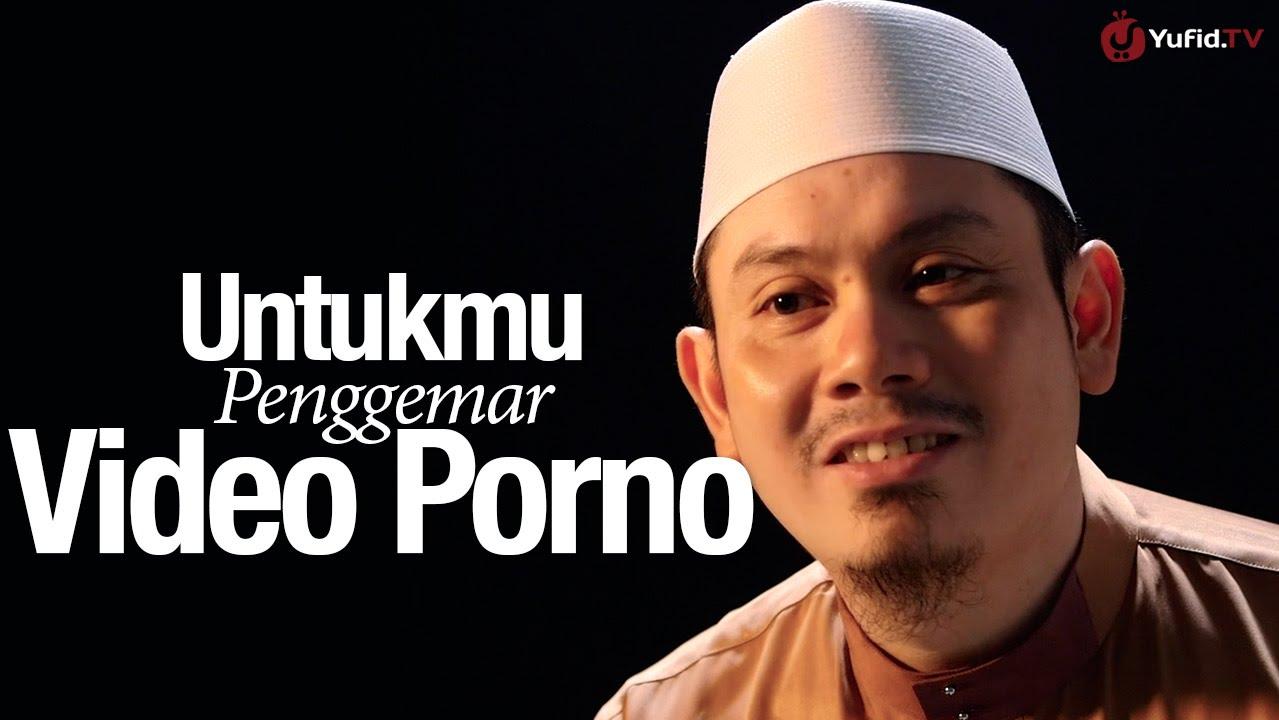Ceramah Singkat: Untukmu Penggemar Video Porno - Ustadz Ahmad Zainuddin, Lc.