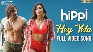 Hey Yela Full Video Song 4K | Hippi 2019 Telugu Movie Songs | Karthikeya | Digangana | V Creations