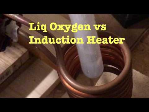 Induction Heating Liquid O2