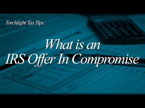 Tax Tips - What is an IRS Offer in Compromise?