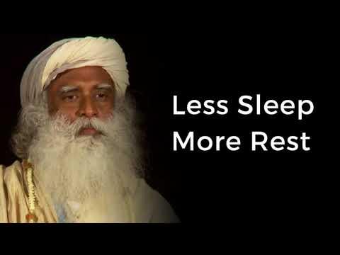 Sadhguru - Less Sleep and More Rest