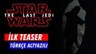 STAR WARS - The Last Jedi İLK TEASER // Türkçe Altyazılı