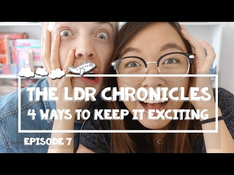 4 Ways To Keep Things Exciting | The LDR Chronicles | Ep.7
