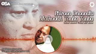 Phiroon Dhoondta Maikadah Tauba Tauba | Nusrat Fateh Ali Khan | complete | OSA Worldwide