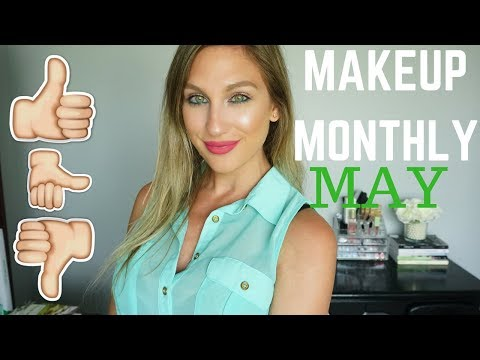MAKEUP MONTHLY │ FAVES, FAILS & FINE PRODUCTS │ MAY 2018