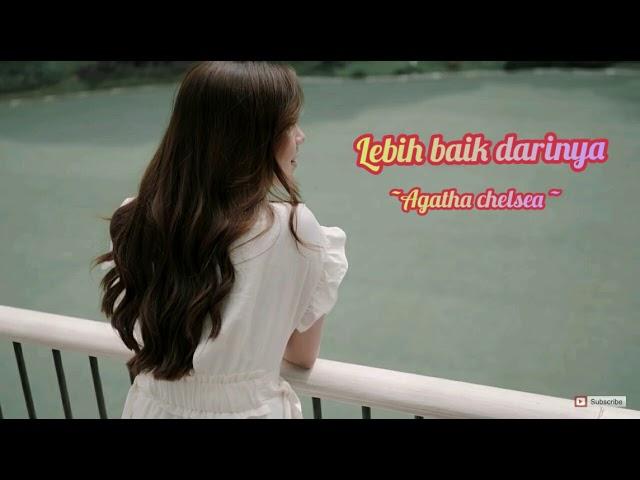 Download Lebih Baik Darinya//Agatha chelsea //Lirik lagu terbaru//single terbaru paling enak MP3 Gratis