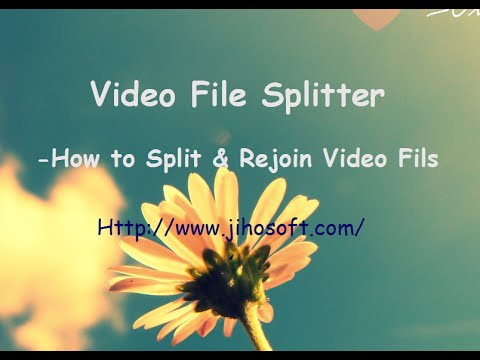 [Video File Splitter]-How to Split Large Video Fils into Parts and Merge Them Together
