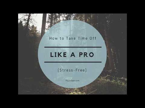 How to Take Time Off Like a Pro (Stress-Free)