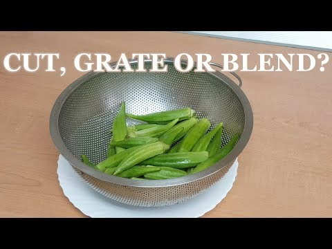 Hand-cut, Grated or Blended Okra? How SHOULD You Prep Okra?