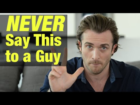 3 Things To Never Say To A Guy - Matthew Hussey, Get The Guy