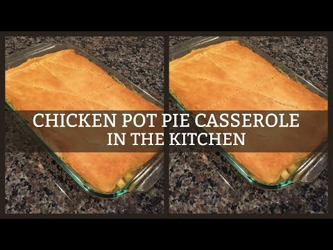 CHICKEN POT PIE CASSEROLE | IN THE KITCHEN