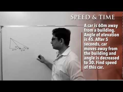 Trigonometry: Height n Distance: Type #5: Finding speed, time or distance
