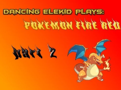 The Dancing Elekid:Pokemon Fire Red episode 2:WHY CHARLIE?!