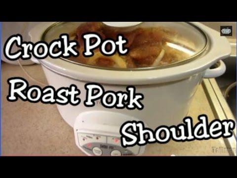 Easy Crock Pot :  Pork Shoulder Picnic Roast