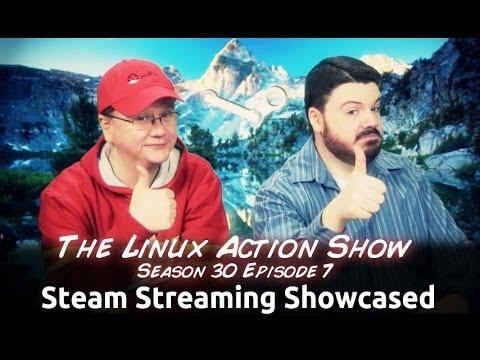 Steam Streaming Showcased   LAS s30e07