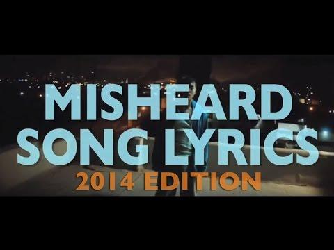 Misheard Song Lyrics: 2014 Edition