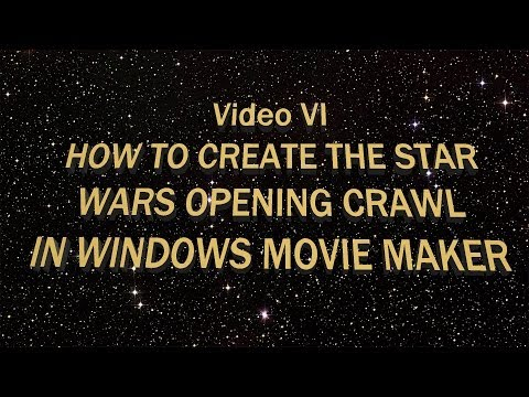 How to Create the Star Wars Opening Crawl in Windows Movie Maker