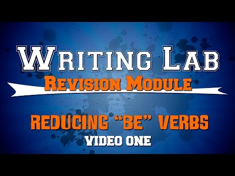 Reducing Be Verbs ONE - Writing Lab Revision Module