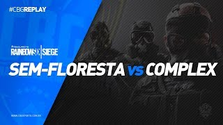 CBG REPLAY #13 - Os Sem Floresta VS Complex Gaming - Rainbow Six (PC Game)