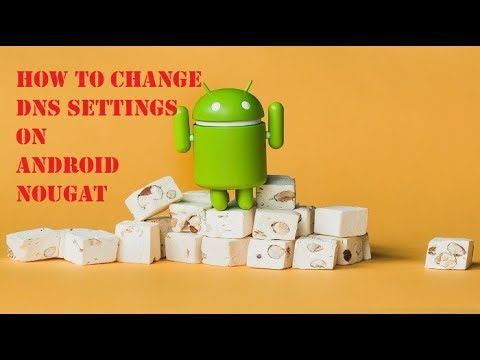 How to Change DNS Settings on Android Nougat