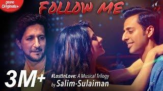 Follow Me   Lost In Love: A Musical Trilogy   Salim Sulaiman   Gaana Originals