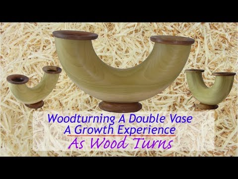 Woodturning A Double Vase - A Growth Experience