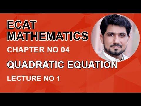 ECAT Maths Lecture Series, lec 1, Quadratic Equation & its Graph-ECAT Maths Entry Test Ch 4