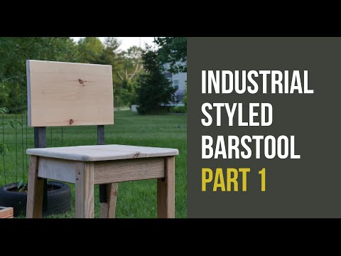 Industrial Styled Bar Stool - Part 1