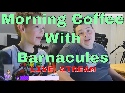 Morning Coffee with Barnacules Twitch.TV Recorded Live Stream - 5/6/2017