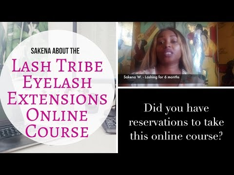 Sakena about the Lash Tribe Eyelash Extensions Online Course