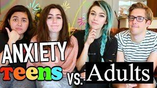 Anxiety: Teens vs. Adults